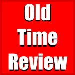 Old Time Review