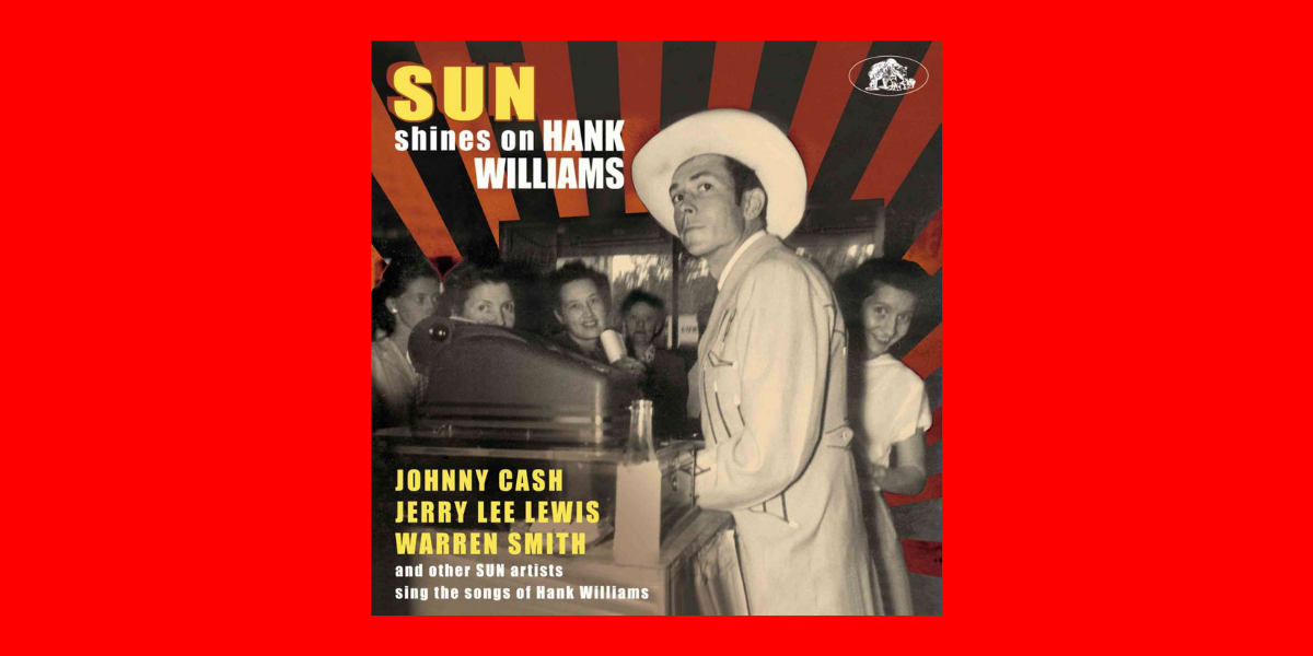 Sun Shines On Hank Williams