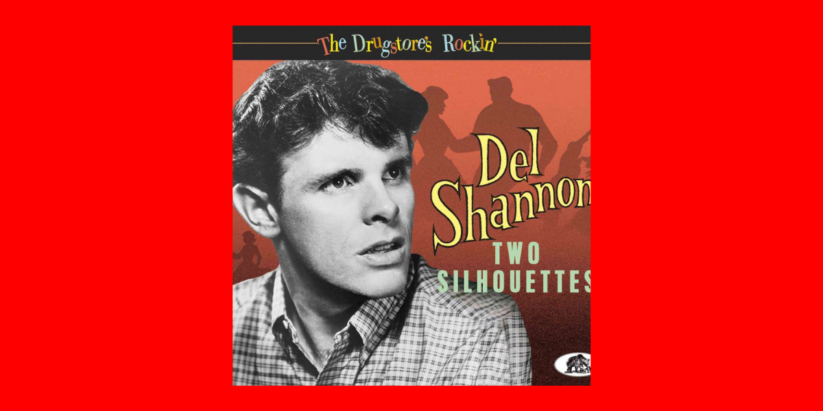 Two Silhouettes – Del Shannon
