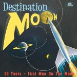 Destination Moon 50 Years - First Man On The Moon