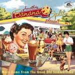 Another Banana Split, please! (No.2) - More Gems From The Good Old Summertime