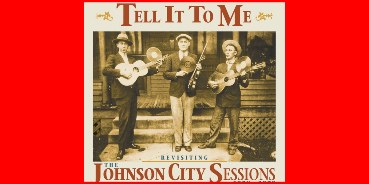 Tell It To Me – The Johnson City Sessions