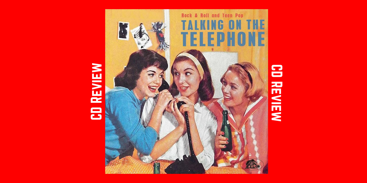 Talking On The Telephone – Rock & Roll and Teen Pop