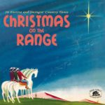 Christmas On The Range - 26 Festive and Swingin' Country Tunes