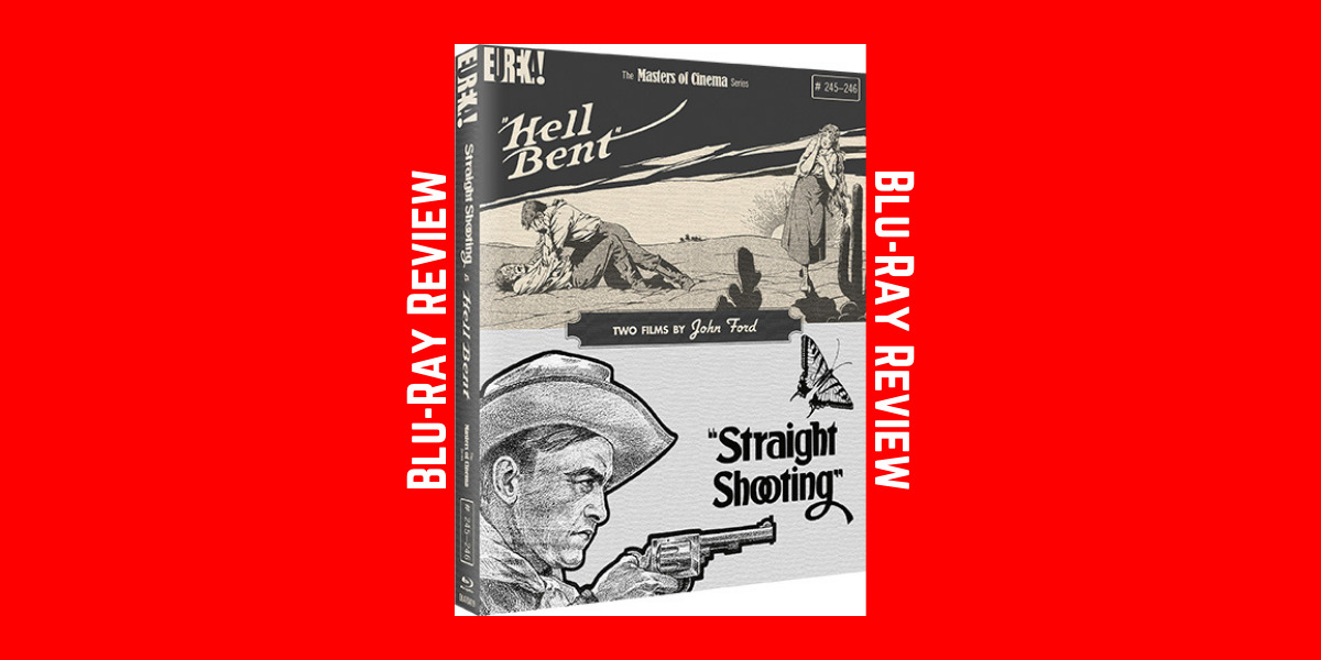 Straight Shooting & Hell Bent: Two Films by John Ford